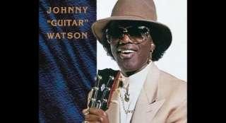 "Watson, Johnny ""Guitar"""